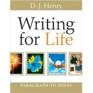 Writing for Life : Paragraph to Essay (with MyWritingLab Student Access Code Card)