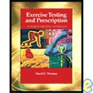 Exercise Testing and Prescription : A Health Related Approach