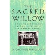 The Sacred Willow Four Generations in the Life of a Vietnamese Family
