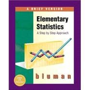 Elementary Statistics: A Step by Step Approach : A Brief Version