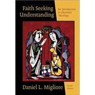 Faith Seeking Understanding : An Introduction to Christian Theology