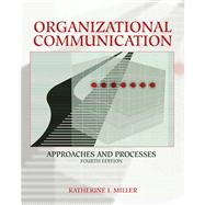 Organizational Communication Approaches and Processes (with InfoTrac)