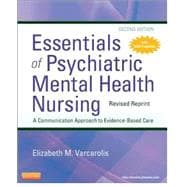 Essentials of Psychiatric Mental Health Nursing: A Communication Approach to Evidence-based Care-Revised