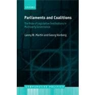 Parliaments and Coalitions The Role of Legislative Institutions in Multiparty Governance