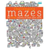 Challenging Mazes: 80 Timed Mazes to Test Your Skill! 9781438007885R