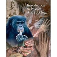 Introduction to Physical Anthropology (with InfoTrac and Earthwatch)