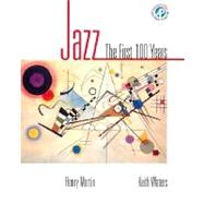 Jazz The First 100 Years (with Audio CD Primer)