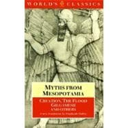 Myths from Mesopotamia: Creation, the Flood, Gilgamesh, & Others