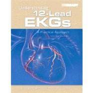 Understanding 12-Lead EKGs : A Practical Approach
