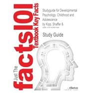 Outlines and Highlights for Developmental Psychology : Childhood and Adolescence by Shaffer, ISBN