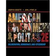 American Government and Politics Deliberation, Democracy and Citizenship