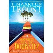 Headhunters on My Doorstep A True Treasure Island Ghost Story