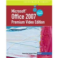 Microsoft Office 2007 Illustrated Brief Premium Video Edition
