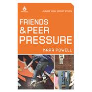 Friends and Peer Pressure Junior High Group Study