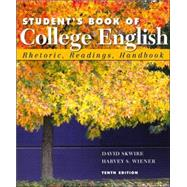 Student's Book of College English : Rhetoric, Readings, Handbook