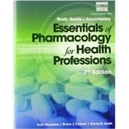 Study Guide for Woodrow/Colbert/Smith�s Essentials of Pharmacology for Health Professions, 7th