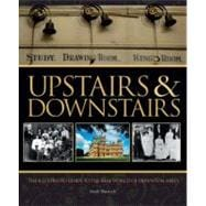 Upstairs and Downstairs : The Illustrated Guide to the Real World of Downton Abbey
