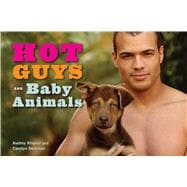 Hot Guys and Baby Animals