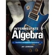 Intermediate Algebra Functions & Authentic Applications Plus NEW MyMathLab w/ Pearson eText-- Access Card Package