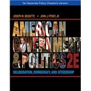 American Government and Politics Deliberation, Democracy, and Citizenship - No Separate Policy Chapters