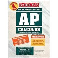 Barron's How to Prepare for the Ap Calculus: Advanced Placement Examination : Review of Calculus Ab and Calculus Bc