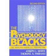 Psychology of Blacks, The:  An African Centered Perspective