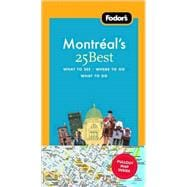 Fodor's Montreal's 25 Best, 6th Edition