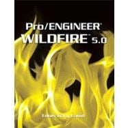 Pro/ENGINEER Wildfire� 5.0: 1st Edition