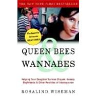 Queen Bees and Wannabes : Helping Your Daughter Survive Cliques, Gossip, Boyfriends, and Other Realities of Adolescence