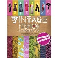 Vintage Fashion Sourcebook Key Looks and Labels and Where to Find Them