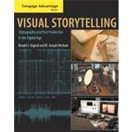 Cengage Advantage Books: Visual Storytelling Videography and Post Production in the Digital Age (with DVD)