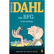 The BFG: A Set of Plays A Set of Plays