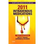 2011 Intravenous Medications : A Handbook for Nurses and Health Professionals