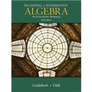 Beginning and Intermediate Algebra An Integrated Approach (with CengageNOW 2-Semester and Personal Tutor Printed Access Card)