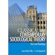 Classical and Contemporary Sociological Theory : Text and Readings