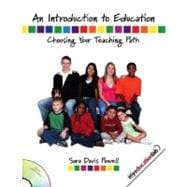 Introduction To Education, An: Choosing Your Teaching Path (With Myeducationlab),