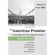 The American Promise, Value Edition, Volume 2 From 1865
