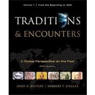 Traditions and Encounters Vol. 1 : A Global Perspective on the Past