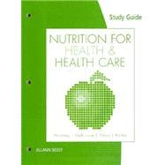 Study Guide for Whitney/DeBruyne/Pinna/Rolfes� Nutrition for Health and Health Care, 4th