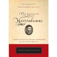 Essential Nostradamus : Translation, Historical Commentary and Biography