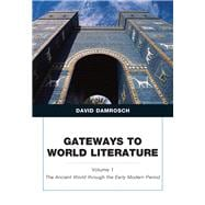 Gateways to World Literature, Volume 1 The Ancient World through the Early Modern Period (Penguin Academics Series) Plus MyLiteratureLab -- Access Card Package