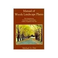 Manual of Woody Landscape Plants : Their Identification, Ornamental Characteristics, Culture, Propagation and Uses