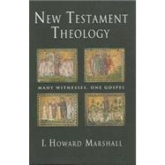 New Testament Theology : Many Witnesses, One Gospel