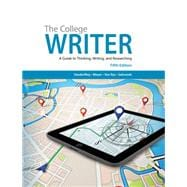 The College Writer A Guide to Thinking, Writing, and Researching
