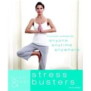Quick and Easy Stress Busters : 5-Minute Routines for Anyone, Anytime, Anywhere