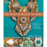 Dimensional Bead Embroidery A Reference Guide to Techniques