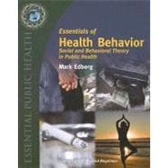 Essentials of Health Behavior : Social and Behavioral Theory in Public Health