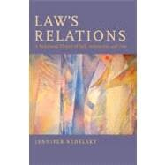 Law's Relations A Relational Theory of Self, Autonomy, and Law