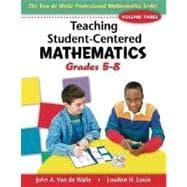Teaching Student-Centered Mathematics : Grades 5-8
