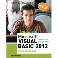 Microsoft Visual Basic 2012 for Windows, Web, Office, and Database Applications Comprehensive